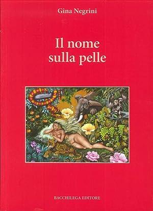 Il Nome sulla Pelle.: Negrini, Gina