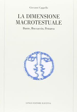 La dimensione macrotestuale. Dante, Boccaccio, Petrarca.: Cappello, Giovanni