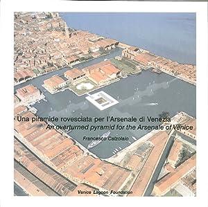 Una piramide rovesciata per l'arsenale di Venezia.: Calzolaio, Francesco