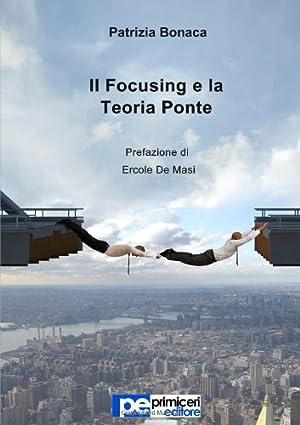 Il focusing e la teoria ponte.: Bonaca, Patrizia