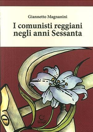 I comunisti reggiani negli anni Sessanta.: Magnanini, Giannetto
