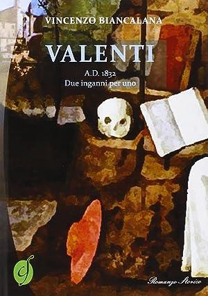 Valenti A.D. 1832. Due inganni per uno.: Biancalana, Vincenzo