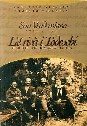 San Vendemiano 1917-1918. L'È Rivà i Todeschi. Diario di Don Domenico dal Cin.: ...