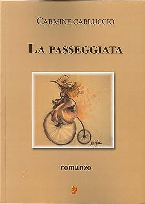 La Passeggiata. Romanzo.: Carluccio, Carmine