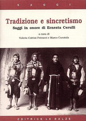 Tradizione e sincretismo. Saggi in onore di Ernesta Cerulli.