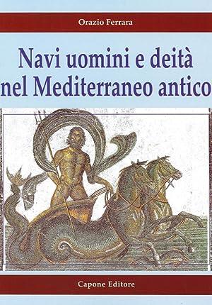 Navi Uomini e Deità nel Mediterraneo Antico.: Ferrara, Orazio