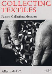 Collecting Textiles. Patrons Collections Museums.: aa.vv.