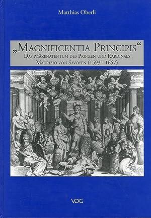 """Magnificentia Principis"""". Das Mazenatentum des Prinzen und Kardinals Maurizio von Savoyen (..."""