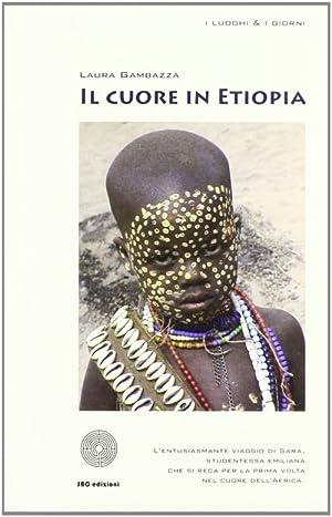 Il cuore in Etiopia.: Gambazza, Laura