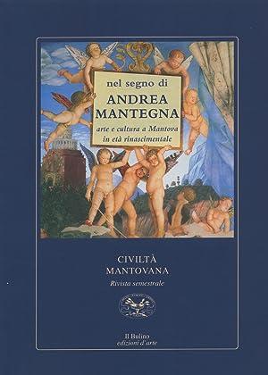Nel segno di Andrea Mantegna. Arte e cultura a Mantova in età rinascimentale.