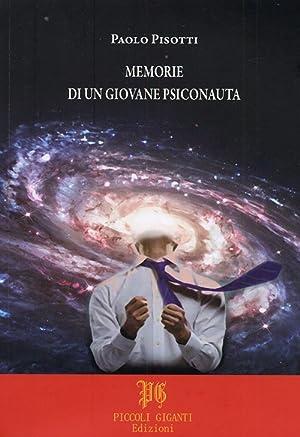 Memorie di un giovane psiconauta.: Pisotti, Paolo