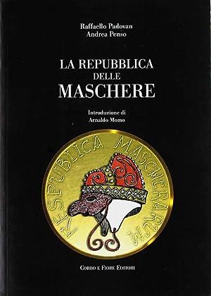 La repubblica delle maschere.: Padovan Raffaello Penso Andrea
