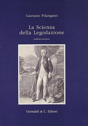 La scienza della legislazione.: Filangieri, Gaetano
