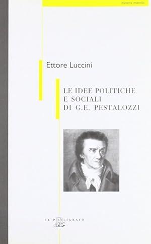 Le idee politiche e sociali di G. E. Pestalozzi.: Luccini, Ettore