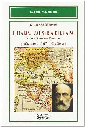 L'Italia, l'Austria e il Papa.: Mazzini Giuseppe