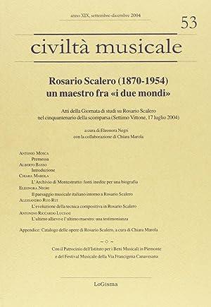 Civiltà Musicale. N.53, Anno XIX, Settembre-Dicembre 2004. Rosario Scalero (1870-1954). Un ...