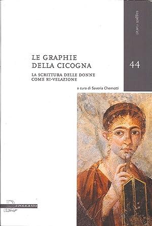Le Graphie delle Cicogna. La Scrittura delle Donne Come Ri-Velazione. con DVD.