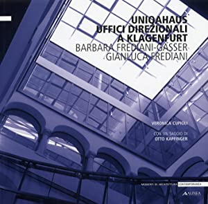 Uniqahaus Uffici Direzionali a Klagenfurt Barbara Frediani-Gassere, Gianluca Frediani. [Ed. ...