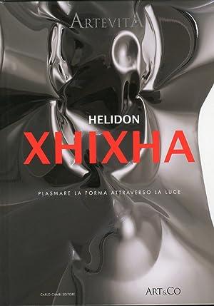 Helidon Xhixha. Plasmare la Forma Attraverso la Luce.