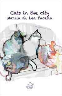 Cats in the City.: Pacella, Marzia