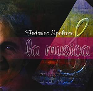 Federico Spoltore e la musica. CD-ROM.: Rosato, Giuseppe D'Amico, Nicola
