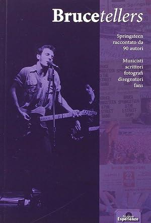 Brucetellers. Springsteen raccontato da 90 autori.: aa.vv.