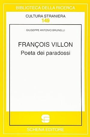 Francois Villon. Poeta dei paradossi.: Brunelli, Giuseppe A