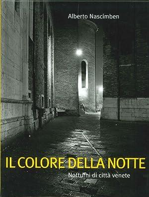 Il colore della notte. Notturni di città venete.: Nascimben, Alberto