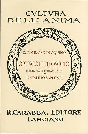 Opuscoli filosofici.: Tommaso d'Aquino (san)