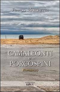 Camaleonti e Porcospini.: Marchetta, Franco