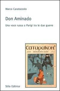 Don Aminado. Una Voce Russa a Parigi tra le Due Guerre.: Caratozzolo, Marco