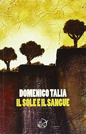 Il Sole e il Sangue.: Talia, Domenico