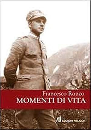 Momenti di Vita.: Ronco, Francesco
