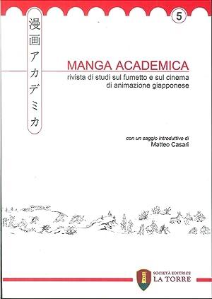 Manga Academica. Rivista di Studi sul Fumetto e sul Cinema di Animazione Giapponese (2012). Vol. 5....