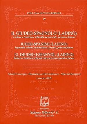 Il giudeo-spagnolo (ladino). Cultura e tradizione sefardita tra presente, passato e futuro.