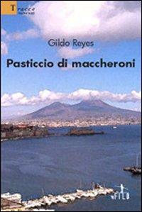 Pasticcio di maccheroni.: Reyes, Gildo