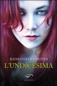 L'Undicesima e Altre Storie.: Raimondi, Raimondo