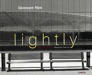 Giuseppe Ripa. Lightly. La nuova fiera di Milano. Milan's New Trade Fair.: Ripa, Giuseppe