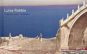 Luisa Rabbia. Travels With Isabella: Rabbia, Isabella