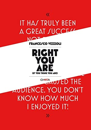 Francesco Vezzoli. Right You Are (if You Think You Are).