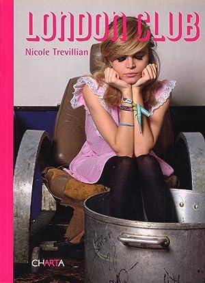 Nicole Trevillian. London Club.: Trevillian, Nicole