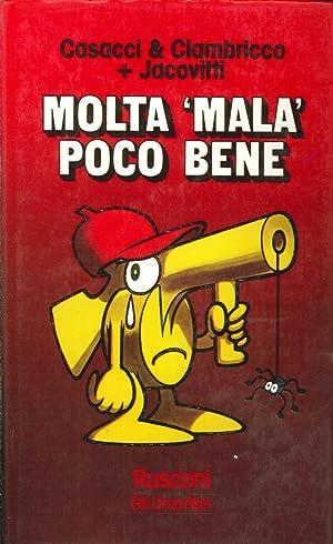 """Molta """"Mala"""" Poco Bene. (Seconda Edizione)."""