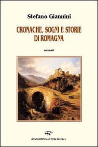 Cronache, sogni e storie di Romagna.: Giannini, Stefano