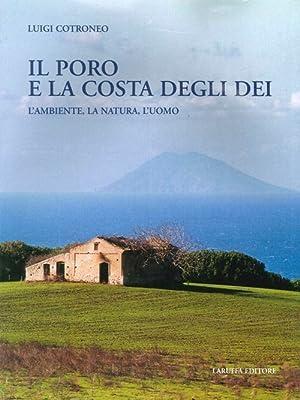Il Poro e la costa degli Dei. L'ambiente, la natura, l'uomo.: Cotroneo, Luigi