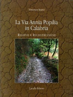 La Via Annia Popilia in Calabria. Rilievo: Spanò, Vincenzo