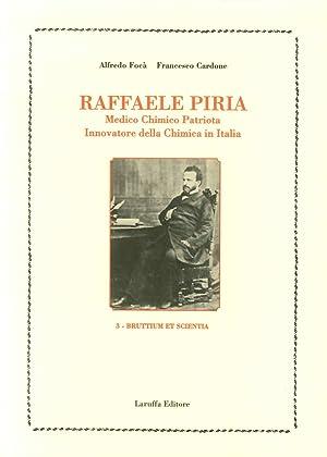 Raffaele Piria. Medico, chimico, patriota, innovatore della chimica in Italia.: Focà, Alfredo ...