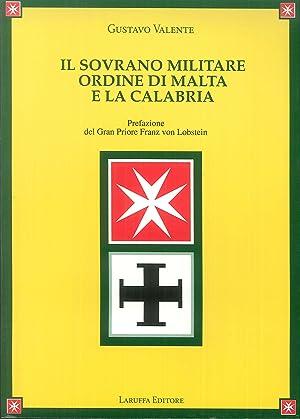Il sovrano Militare Ordine di Malta e la Calabria.: Valente, Gustavo