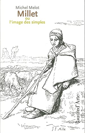Millet Ou l'Image des Simples.: Melot, Michel