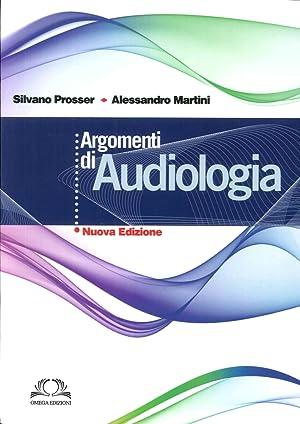 Argomenti di Audiologia.: Prosser, Silvano Martini, Alessandro
