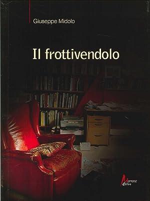 Il Frottivendolo.: Midolo, Giuseppe